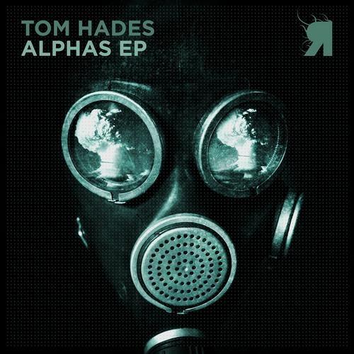 Tom Hades - Alphas EP