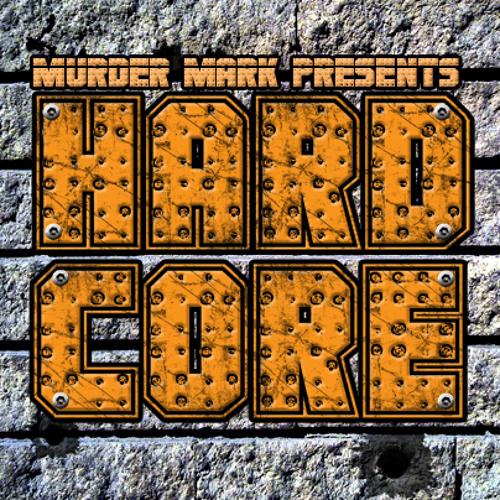 Murder Mark presents Hardcore