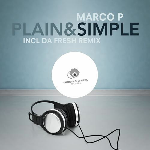 Marco P - Plain and simple (Da Fresh rmx) (Turning Wheel Records)