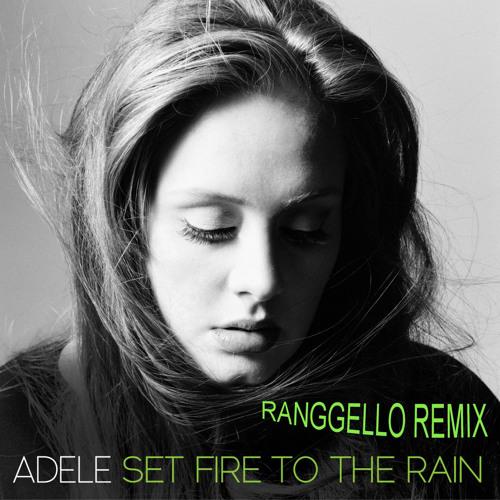 Adele - Set Fire To The Rain (Ranggello Remix)