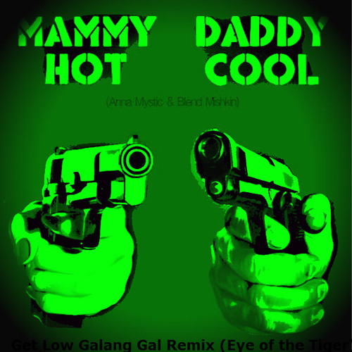Get Low Galang Gyal (Eye of the Tiger) Mammy Hot Daddy Cool Remix