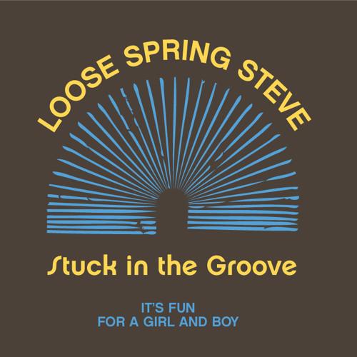 LOOSE SPRING STEVE & RICH TEA Stuck in the Groove