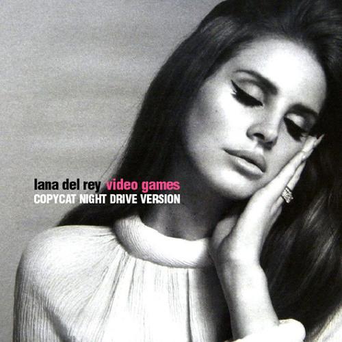 Lana del Rey - Video Games (Copycat Night Drive Version) [MOVED]