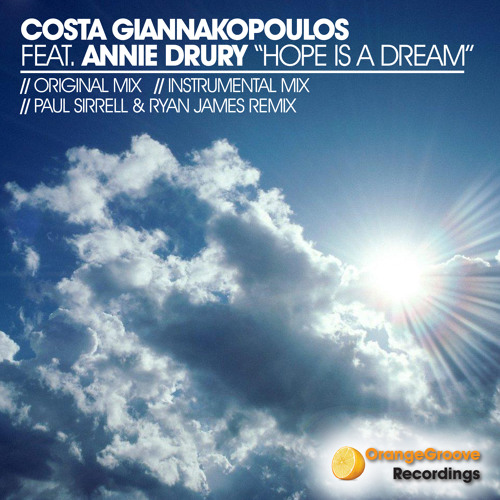 Costa Giannakopoulos feat Annie Drury - Hope Is A Dream (Paul Sirrell & Ryan James Remix)