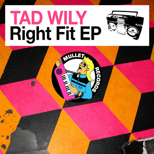 MULLET047 • Tad Wily - Right Fit EP • (EP Preview)