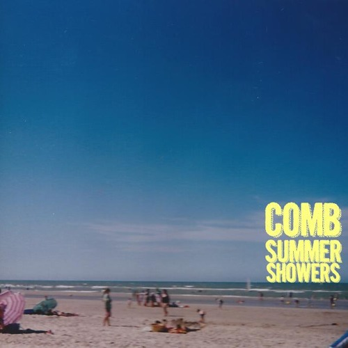 COMB // SUMMER SHOWERS
