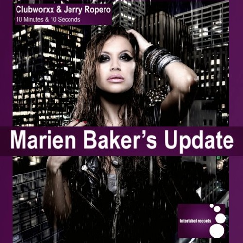 CLUBWORXX & JERRY ROPERO - 10MINUTES & 10SECONDS (Marien Baker's Update) [Interlabel] -Out Now-