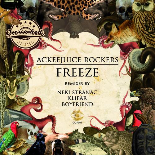 Ackeejuice Rockers - Freeze (Neki Stranac Remix)