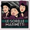Le Sorelle Marinetti - La gelosia non è più di moda