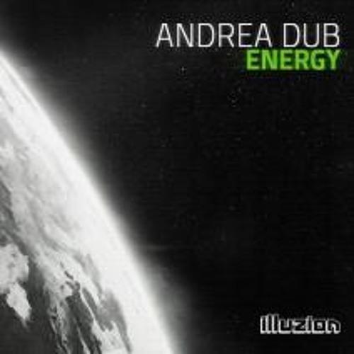 Andrea Dub - Energy (Original Mix) OUT NOW !