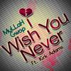 I Wish You Never (ft. Kirk Adams)