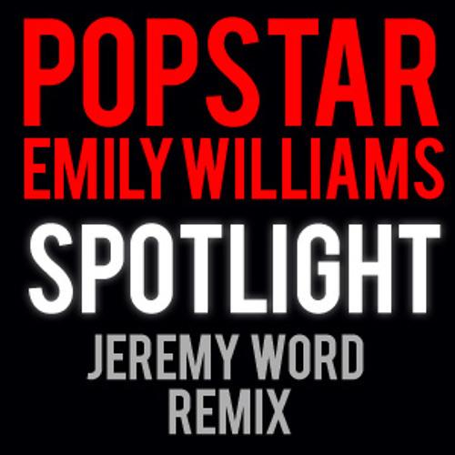 Popstar ft. Emily Williams - Spotlight (Jeremy Word Remix)