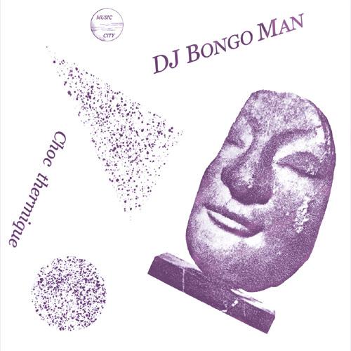 DJ BONGO MAN: Choc Thermique