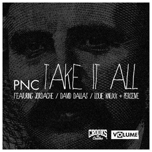 PNC - Take It All ft. Jordache, David Dallas, Louie Knuxx & Percieve (produced by Matt Miller)