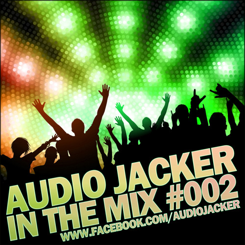 Audio Jacker - In The Mix #002