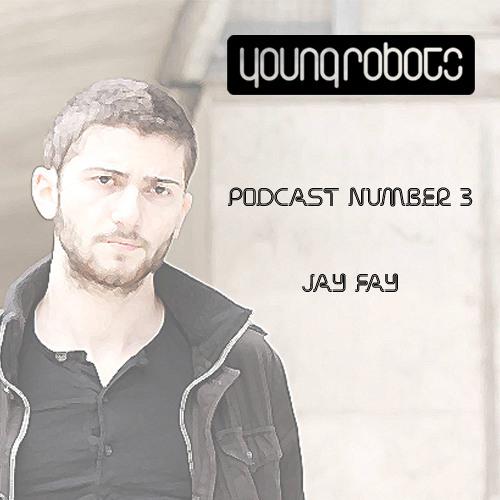 Jay Fay - Young Robots Mix