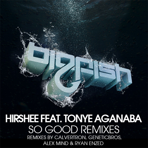 Hirshee Feat Tonye Aganaba - So Good (Calvertron Remix)