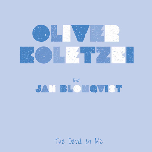 Oliver Koletzki feat. Jan Blomqvist - The Devil In Me (Original)