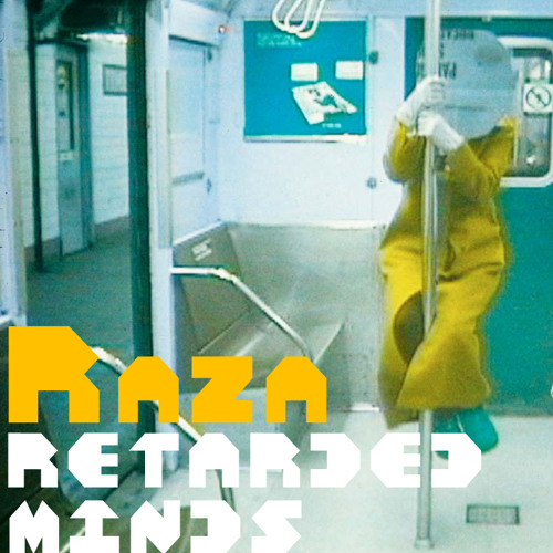 Raza - Retarded Minds