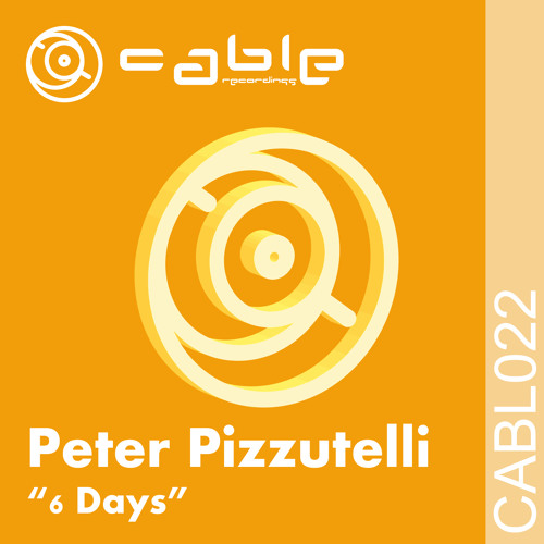 """Peter Pizzutelli """"6 Days"""" [CABL022] (preview clip)"""