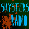 Shysters Radio Episode #1