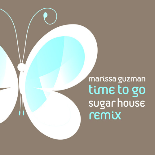 Marissa Guzman - Time To Go (Sugar House Remix)