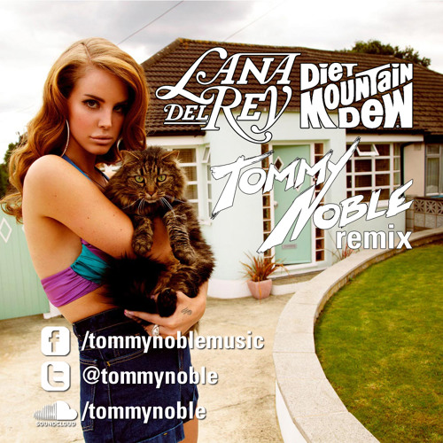 Diet Mountain Dew (Tommy Noble Remix)