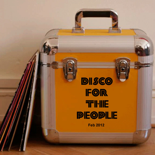 Disco For The People - February 2012