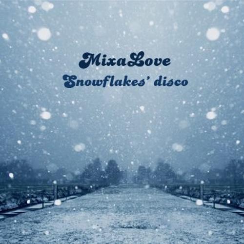 MixaLove - Snowflakes disco