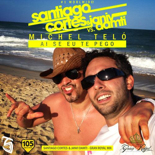 Santiago Cortes & Janiv Damti vs. Michel Teló  - Ai Se Eu Te Pego - Nossa