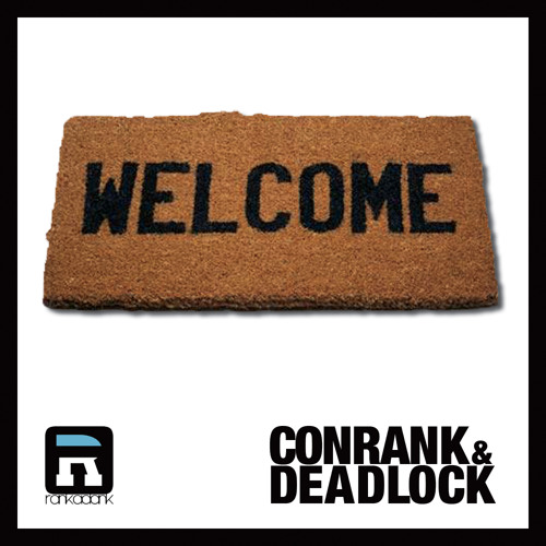 Welcome by Conrank & Deadlock
