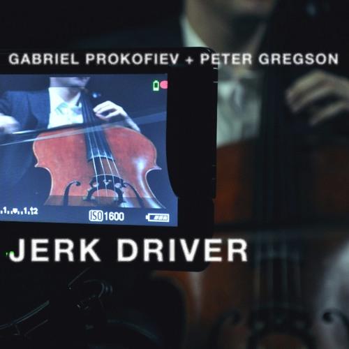 'Jerk Driver' by Gabriel Prokofiev. Performed by Peter Gregson