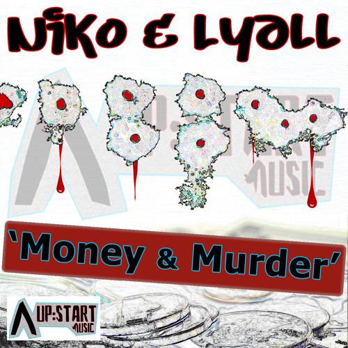 Niko & Lyall - Money and Murder (Busta Mix) [Upstart Music 017]