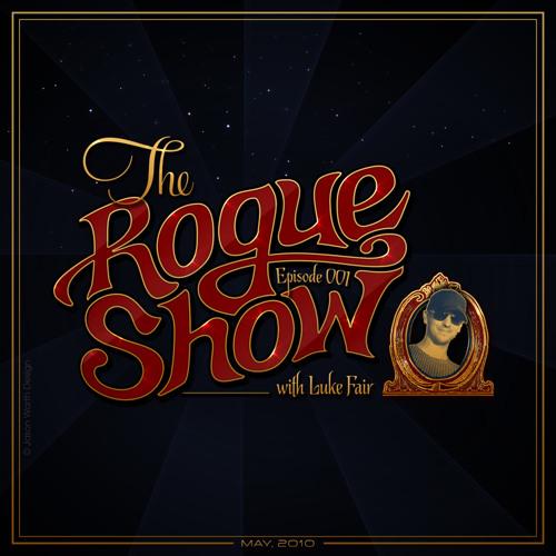 The Rogue Show  Episode 001 - Luke Fair