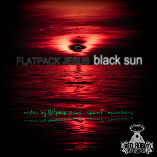 Flatpack Jesus - Black Sun (MoodWing´s Solstice Remix)