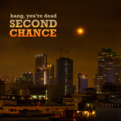 Bang, You're Dead - 'Second Chance'