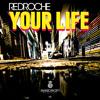 Redroche - Your Life (Original Mix) * OUT NOW * Portada del disco