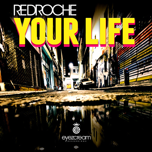Redroche - Your Life (Original Mix) * OUT NOW *