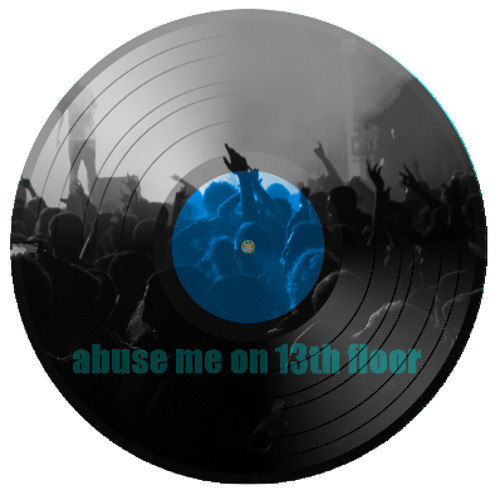 abuse me on 13th floor (hard psy dnb rave edit)