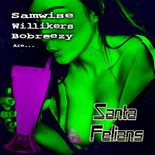 Santa FELiens (ft. BoBreezy & O.G. Willikers)