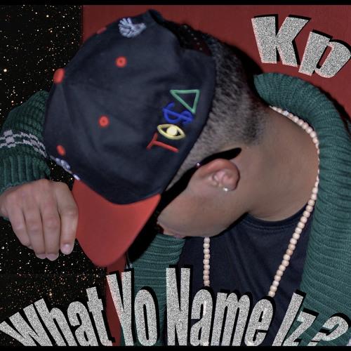 Kp - What Yo name Iz (Remix)