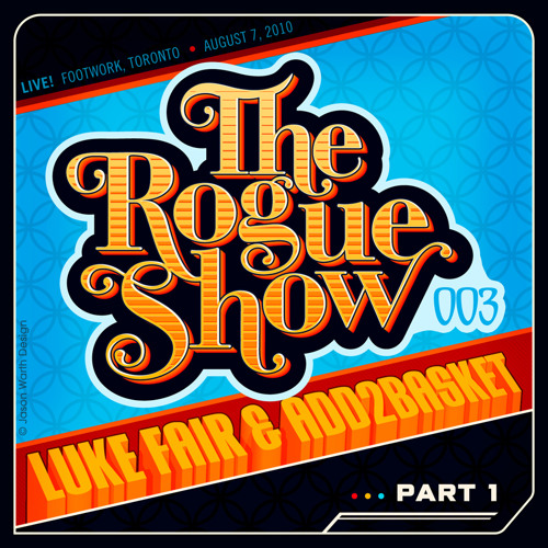 The Rogue Show  Episode 003 - LukeFair and Add2Basket - pt1