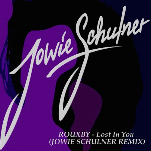 Rouxby - Lost In You (Jowie Schulner Remix)