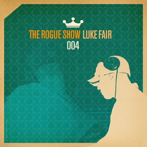 The Rogue Show  Episode 004 - Luke Fair