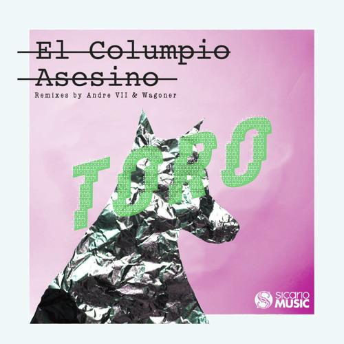 EL COLUMPIO ASESINO - TORO (REMIXES)