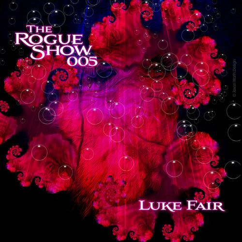 The Rogue Show  Episode 005 - Luke Fair