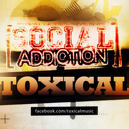Toxical - Social Addiction