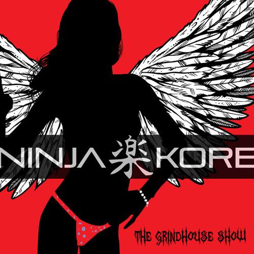 Ninja Kore - The Grindhouse Show (dj set) △ Free Download △
