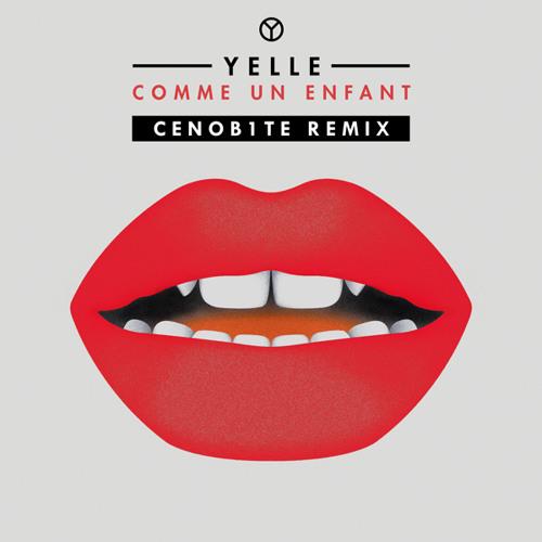 YELLE - Comme Un Enfant (CENOB1TE RMX) FREE DOWNLOAD
