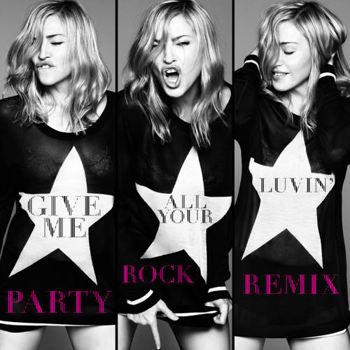 Madonna - Give Me All Your Luvin' (feat. LMFAO & Nicki Minaj) (Party Rock Remix)